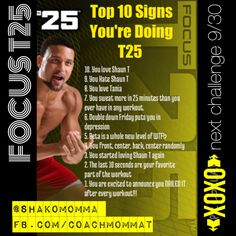 Join my next T25 Fitness Challenge! You love Shaun T.. You hate Shaun T.. bahaha.. LOVE IT!!
