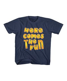 Loving this Navy 'Here Comes the Fun' Crewneck Tee -  Kids on #zulily! #zulilyfinds