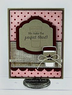Perfect Blend Card by Stephanie Kraft #Cardmaking #ValentinesLove, #Coffee