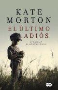 Libro El último adiós - Kate Morton: reseñas, resumen y comentarios