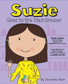 Suzie goes to the Hairdresser. A simple story to help a child who has anxieties when having a haircut. Now available from www.suziebooks.co.uk