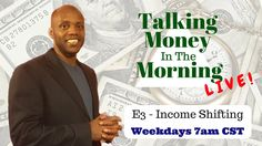 Talking Money in the Morning E3 - Income Shifting - Wealth Building for ...