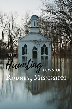 Backroad Planet | The Haunting Town of Rodney, Mississippi: A Photo Essay | http://backroadplanet.com