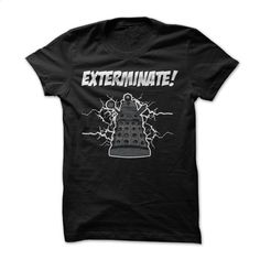 Doctor Who EXTER-MI-NATE T Shirts, Hoodies, Sweatshirts - #t shirts online…