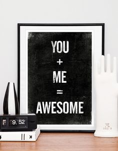 Black and White art, Anniversary gift, Typographic poster, Awesome, Quote print, Typography art, - You plus Me equals Awesome A3