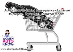 Auto anxiety is often a consequence of a failure to prepare. If you can't afford car repairs, you can't afford a car.