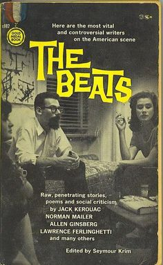 the beats. beatniks. they changed alot of things, book~word~subject wise in the 60's.