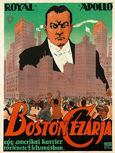 "Boston Cézárja, 1915 ""The Boss"" Grafikus: Földes Imre Boston, Movies, Movie Posters, Art, Trier, Art Background, Films, Film Poster, Kunst"