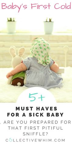 Are you ready? Nothing is more heartbreaking to a Mom than when your baby has a cold! Be prepared for that moment with these 5 must haves for a sick baby. New Mom guide on what to have in stock. Baby essentials, infant cold, products for baby.