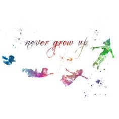 Peter Pan Quote 'Never Grow Up' ART PRINT illustration, Disney, Mixed... ($12) ❤ liked on Polyvore featuring disney, filler, text, quotes, phrase and saying