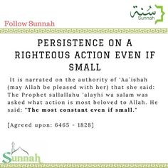 Persistence on a righteous action even if small. Islam Online, Prophet Muhammad, Hadith, Deen, Islamic Quotes, Quran, Christianity, Allah, Best Quotes
