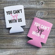 You cant sip with us! Great can coolers for your bachelorette party or girls trip Spring Projects, Craft Projects, Cute Gifts, Diy Gifts, Cricut Craft Room, Monogram Decal, Cricut Creations, Coolers, Crafty