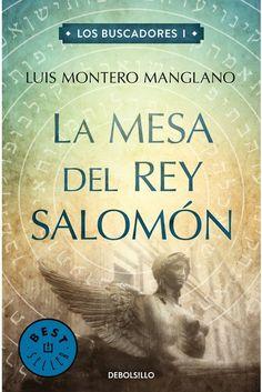 La mesa del rey Salomón (Los Buscadores 1) - Luis Montero Manglano