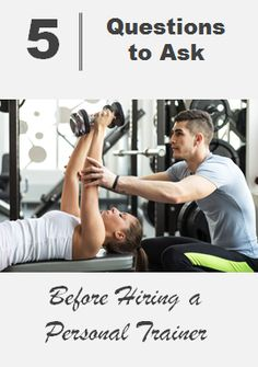 5 Questions to Ask Before Hiring a Personal Trainer - http://www.active.com/fitness/Articles/5-Questions-to-Ask-Before-Hiring-a-Personal-Trainer