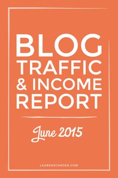 Blog Traffic and Income Report | June 2015 - laurenschroer.com | I like this one because she's publishing her reports early in her blog career. Great opportunity to watch growth happen!