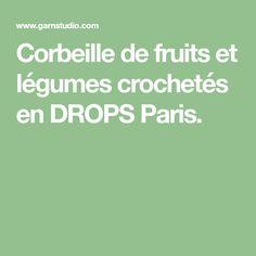 Corbeille de fruits et légumes crochetés en DROPS Paris.