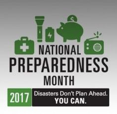 September is National Preparedness Month. Are you ready for a disaster? You can be: