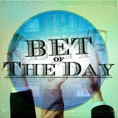 Bet of the Day: March 7th