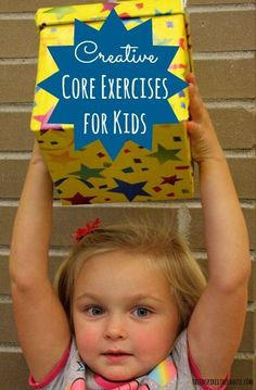 Creative and fun exercises for core strengthening for kids. You will love these easy to implement ideas for home and classroom! For More Health And Fitness Tips Visit Our Website Creative Activities For Kids, Gross Motor Activities, Physical Activities, Toddler Activities, Physical Development, Physical Therapy, Physical Education, Occupational Therapy, Child Development