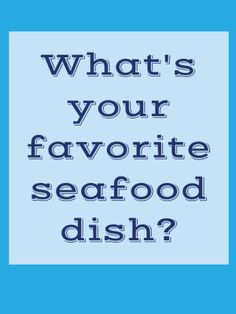 What's your favorite seafood dish? -  foodiedelicious.com  #Seafood #Seafooddishes