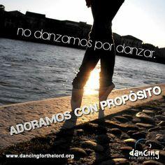 No danzamos por danzar adoramos con proposito