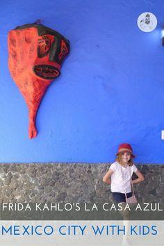 Mexico City with Kids: Discovering Frida Kahlo's La Casa Azul