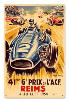 From the Jacques Grelley licensed collection this Reims Grand Prix metal sign measures 24 inches by 16 inches and weighs in at 4 lb(s). This metal sign is hand made in the USA using heavy gauge Americ Grand Prix, Train Posters, Car Posters, Pub Vintage, Vintage Auto, Reims, Classic Motors, Vintage Race Car, Automotive Art
