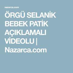 ÖRGÜ SELANİK BEBEK PATİK AÇIKLAMALI VİDEOLU | Nazarca.com