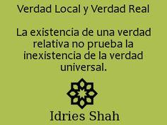 #Sufismo La existencia de una verdad relativa no prueba la inexistencia de la verdad universal.
