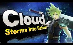 Nintendo validated your entire childhood Thursday by announcing Cloud Strife from Final Fantasy VII will be a downloadable character in Super Smash Bros. for 3DS and Wii U.