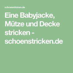 Eine Babyjacke, Mütze und Decke stricken - schoenstricken.de