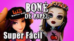 Como Fazer Boné de Papel para barbie, MH, EAH e outras bonecas coisas e ...