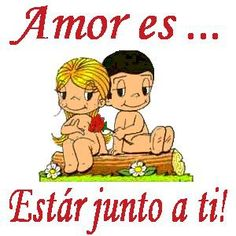 Amor es estar junto a ti