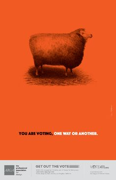 Milton Glaser, Paula Scher and others contributed AIGA's Get Out the Vote campaign with incredible posters. Ads Creative, Creative Posters, Creative Advertising, Graphic Design Typography, Graphic Design Art, Sean Adams, Get Out The Vote, Milton Glaser, Us Election