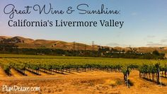 Great #Wine and Sunshine:  California's Livermore Valley