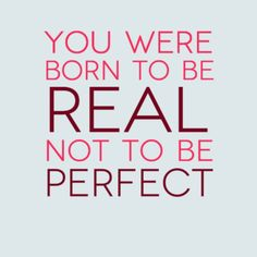 real girls arent perfect and perfect girls aren't real wallpaper - Google Search