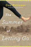 The Summer of Letting Go by Gae Polisner. THIS BOOK ROCKS. go read it. NOW.