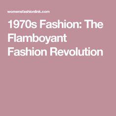 1970s Fashion: The Flamboyant Fashion Revolution