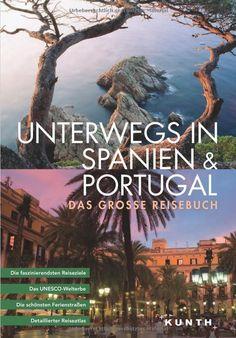 Unterwegs in Spanien & Portugal – das große Reisebuch | 52buecher.de
