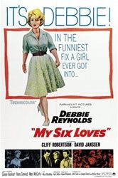 My Six Loves (1963)  I keep hoping they'll show it and they never do.  I really like it.