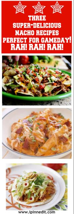 Loaded Nachos from The Pioneer Woman; Nacho Potatoes from Martha Stewart; Giant Chicken Taco Nachos from Rachael Ray at www.ipinnedit.com