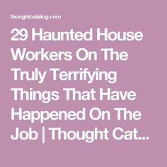 29 Haunted House Workers On The Truly Terrifying Things That Have Happened On The Job
