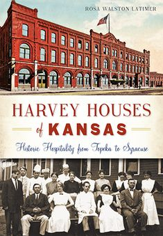 """Read """"Harvey Houses of Kansas Historic Hospitality from Topeka to Syracuse"""" by Rosa Walston Latimer available from Rakuten Kobo. Starting in Kansas, Fred Harvey's iconic Harvey House was the first to set the standard for fine dining and hospitality . Harvey House, Harvey Girls, Cattle Drive, Train Pictures, House Restaurant, Classic Films, Hospitality, Kansas City, American History"""