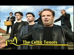 Celtic Tenors - Ireland's Call 2002 - YouTube  This is a nice video.  ;p