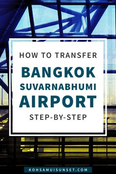 How to Transfer Flights at Bangkok Suvarnabhumi Airport (BKK) – Step-by-step guide for transferring flights at Bangkok Airport: your transfer guide for domestic flights to/from Chiang Mai, Phuket, Krabi, Samui to/from your international flight at Bangkok BKK:
