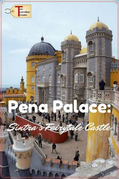Tips for visiting the fairytale castle, Pena Palace in Sintra, Portugal. #sintraportugal #penapalace #whattoseeinsintra #mustseeinportugal #bucketlist