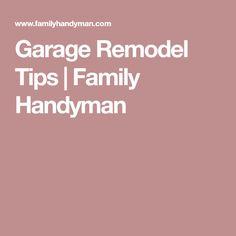 Garage Remodel Tips   Family Handyman #garageremodeling