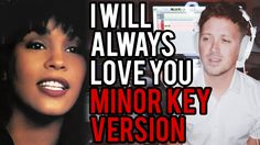 """I Will Always Love You"" (MINOR KEY VERSION)"