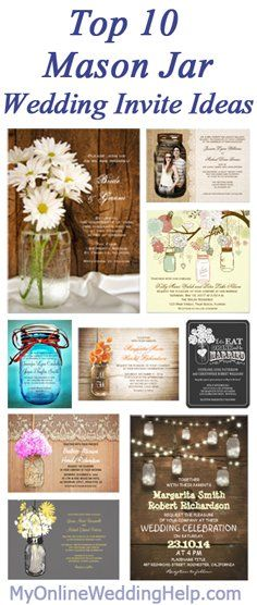 Ten different styles / ideas for mason jar wedding invitations. The page has links to examples and a whole bunch of other mason jar designs. | #myonlineweddinghelp