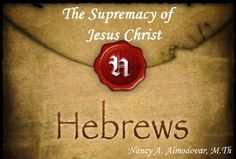 Hebrews:  The Supremacy of Jesus Christ by Nancy Almodovar http://www.amazon.com/dp/B0081RRXNG/ref=cm_sw_r_pi_dp_EaPtwb08VBMJ1